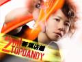 TDL発足記念店舗!「TOPDANDY 2nd」オープン!!